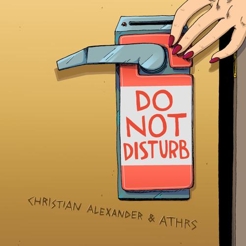 ATHRS & Christian Alexander - Do Not Disturb