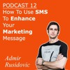 How To Use SMS To Enhance Your Marketing Message
