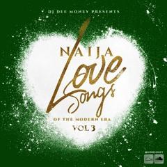 Naija Love Songs Of The Modern Era Volume 3 ( Playlist Included)