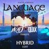 Porter Robinson - Language (Ekali & QUIX Tribute) [Hybrid Edit]