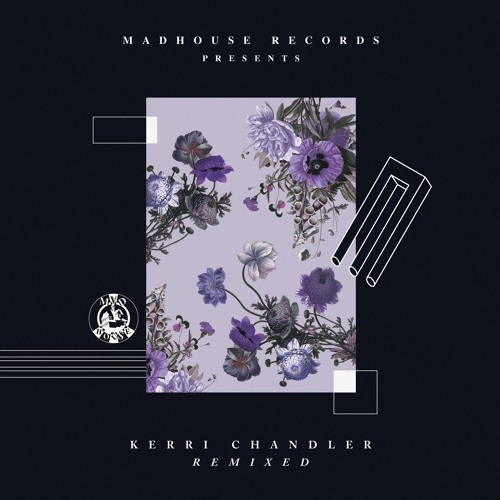 Kerri Chandler Remixed (OUT NOW)