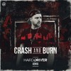 G-Eazy - Crash & Burn (Hard Driver Remix)