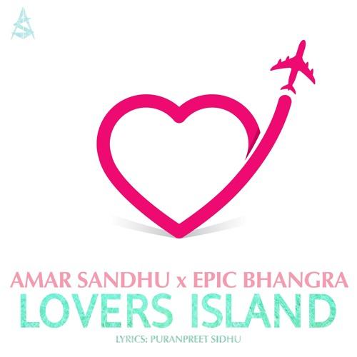 Amar Sandhu x Epic Bhangra - Lover's Island