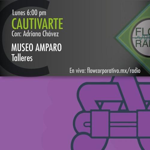 CautivArte 103 - Talleres Museo Amparo