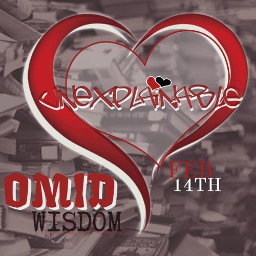 Unexplainable - Omid Wisdom