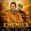 Enemies - Angrej Ali ft Deep Jandu
