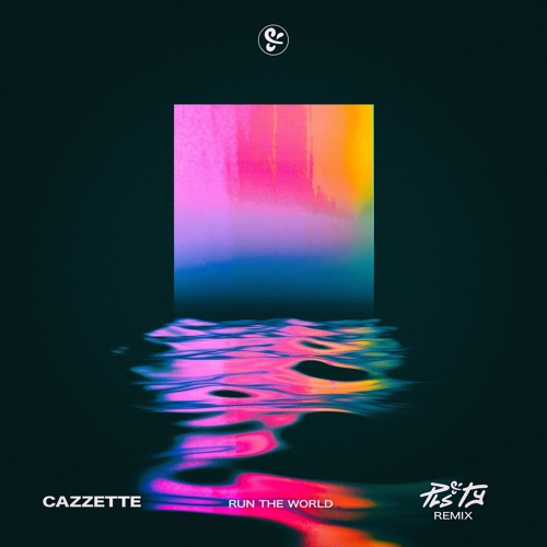 Cazette Run The World PLS&TY Remix
