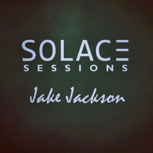 Jake Jackson - Solace Sessions Guest Mix