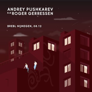 Andrey Pushkarev b2b Roger Gerressen | all night long @ The Tribe, Nijmegen
