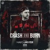 G-Eazy - Crash & Burn (Hard Driver Remix)