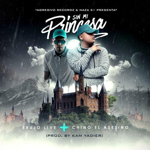 Brujo Live ft Chino El Asesino - Sin Mi Princesa Remix