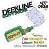 Deekline - I Don't Smoke [Deadbeat UK Remix] [Forthcoming Hot Cakes Bass 16th February]