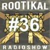 Rootikal Radioshow #36 - 13th February 2018