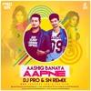 Download Aashiq Banaya Aapne - DJ PRO & SN Remix Mp3