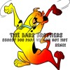 The Bars Brothers - Scooby Doo Papa Vs Man Not Hot Remix