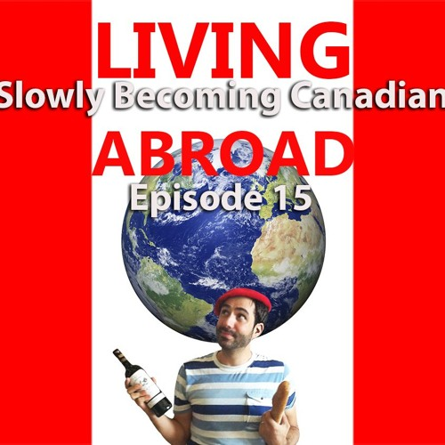Episode 15 - Living Abroad