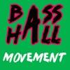 BASSHALL MOVEMENT(bootlegMIX)LFE