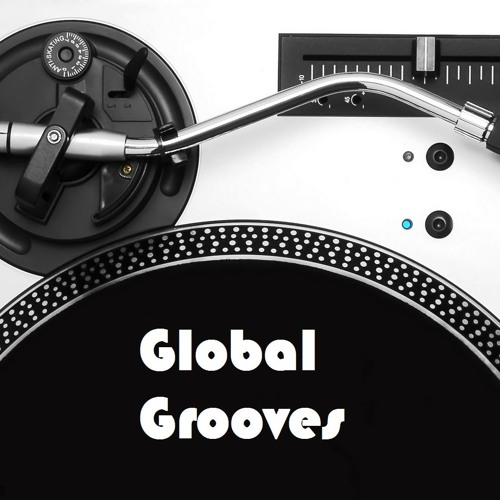 Global Grooves Sessions 17 By Canada's Own Dj Silk
