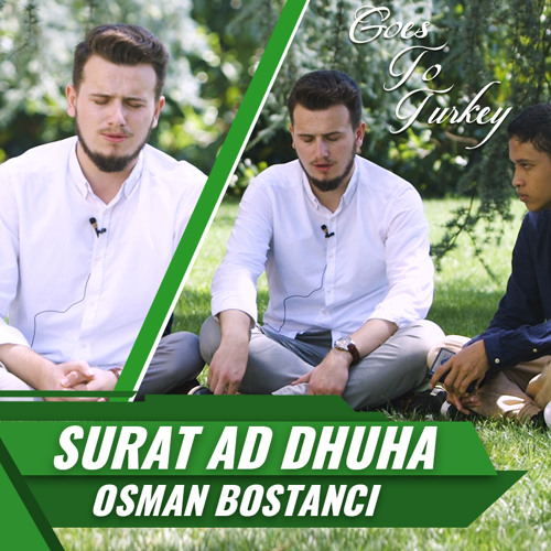 Goes To Turkey || Surat Ad Dhuha [ 2 Nada ] || Osman