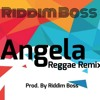 Riddim Boss Angela Reggae Remix Mp3