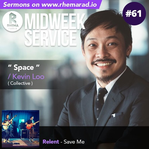 61: Space - Kevin Loo (Collective)| Relent - Save me
