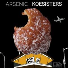Arsenic - Hold on my people #Koesisters