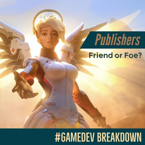 Publishers - Friend or Foe?