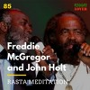 85 - Reggae Lover Podcast - Freddie McGregor and John Holt