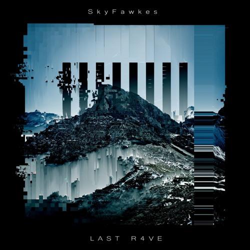 SkyFawkes - LAST R4VE (EP)