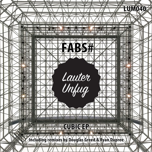 FABS# - Cubic (Douglas Greed Remix)