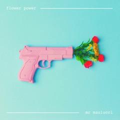 flower power mr. maulucci