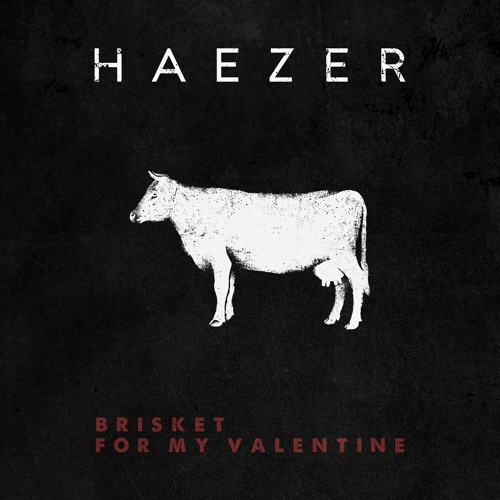 Haezer - Brisket for my valentine