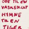 Download Gunvor - Nervold - Antonsen Ode Til En Vaskeklut Hymne Til En Tiger Audio Mp3