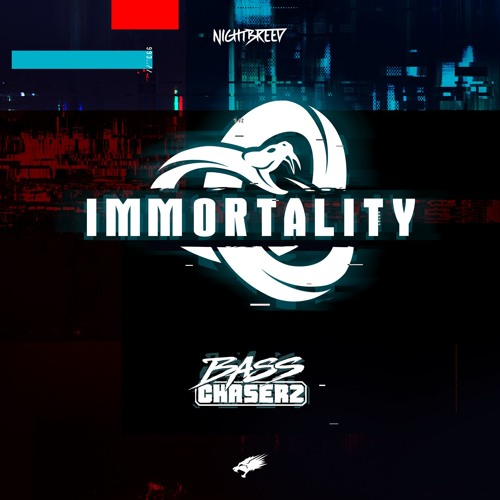 Bass Chaserz - Immortality (OUT NOW)