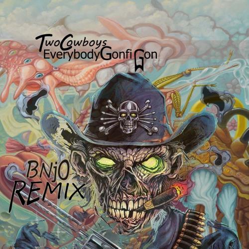 Two Cowboys - Everybody Gonfi Gon (BNjO Remix)