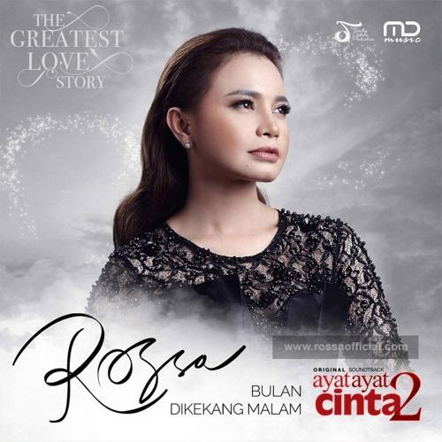Rossa - Bulan Dikekang Malam (OST. Ayat-Ayat Cinta 2)