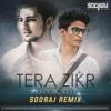 Tera Zikr - Darshan Raval (Sooraj Remix)