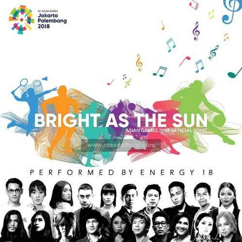 01 Rossa feat. All Artist – Bright As The Sun (ASIAN GAMES 2018 Official Song) – Energy 18 (2017)