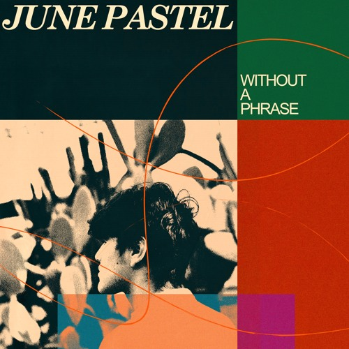 June Pastel – Without a Phrase