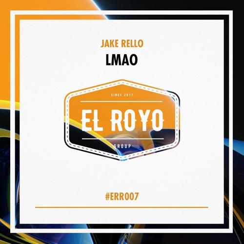 Jake Rello - LMAO (Original Mix) #ERR007