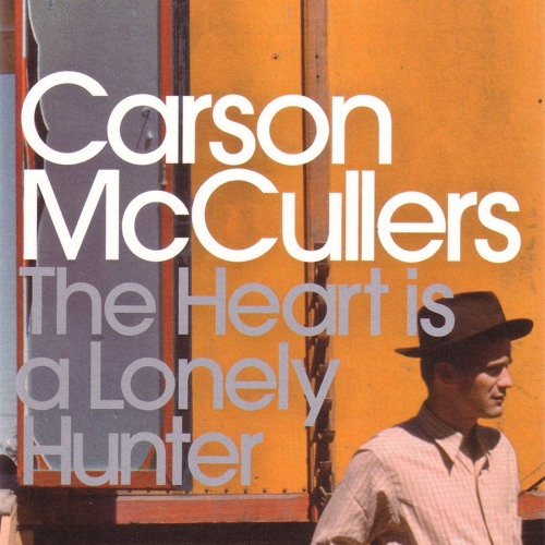 """Episode 27(Pt.1)- Southern Gothic Limits, Low Modernism & Politics in """"The Heart is a Lonely Hunter"""""""