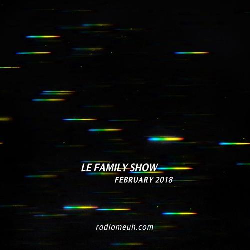 Le Family Show - February 2018