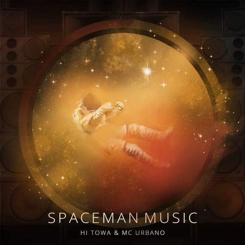 Mc Urbano & Hi Towa - Spaceman Music