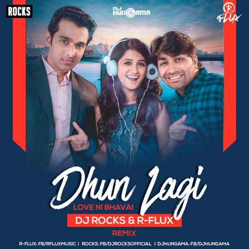 Dhun Lagi (Love Ni Bhavai) - DJ Rocks & R-flux Remix