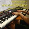 Michael Murphy - Maybe This Time (Sarah Geronimo version), arr. by Chris Redada, piano cover