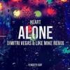 Heart - Alone (Dimitri Vegas & Like Mike vs Brennan Heart Remix)