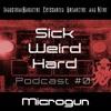 Sick-Weird-Hard - Podcast #01   by Microgun