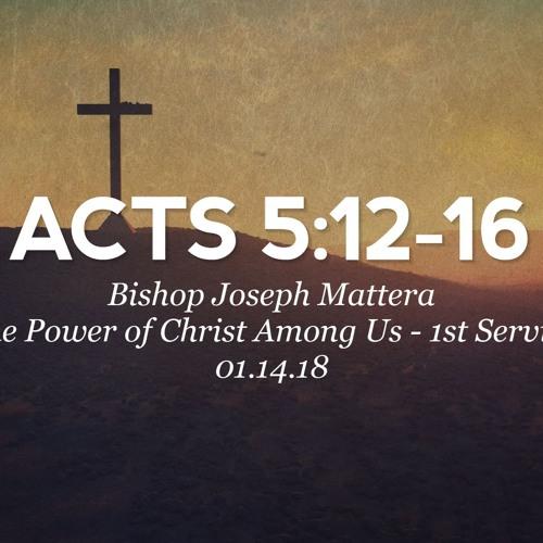 01.14.18 - Acts 5:12-16 - Bishop Joseph Mattera - The Power of Christ Among Us - 1st Service