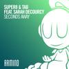Download Premiere: Super8 & Tab - Seconds Away Mp3