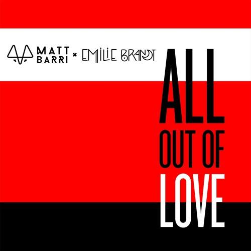 Matt Barri x Emilie Brandt All Out of Love